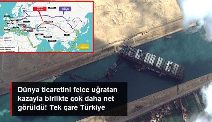 Dünya ticaretini felce uğratan kazayla birlikte çok daha net görüldü! Tek çare merkezi Türkiye olan Tarihi İpek Yolu
