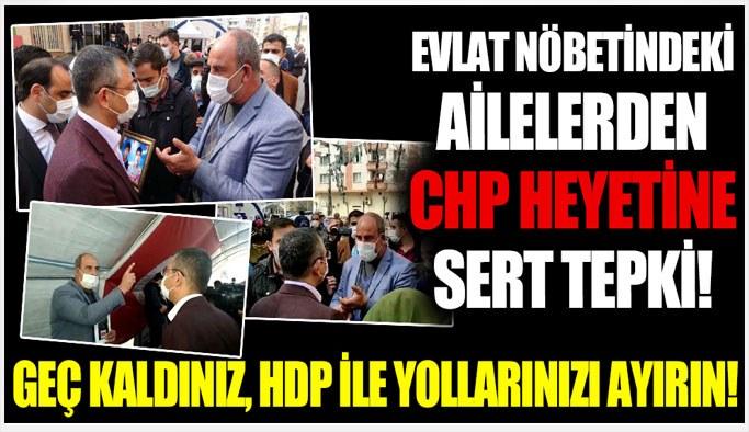 Evlat nöbetindeki ailelerden CHP heyetine tepki!