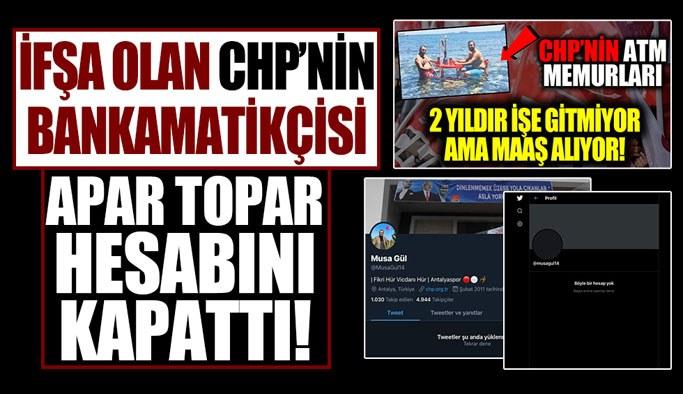 İfşa olan CHP'li bankamatikçi Musa Gül apar topar sosyal medya hesaplarını kapattı