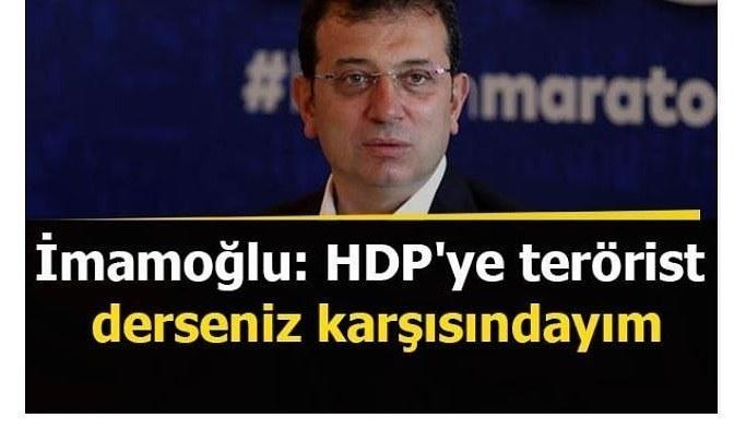 İmamoğlu: HDP'ye terörist derseniz karşısındayım