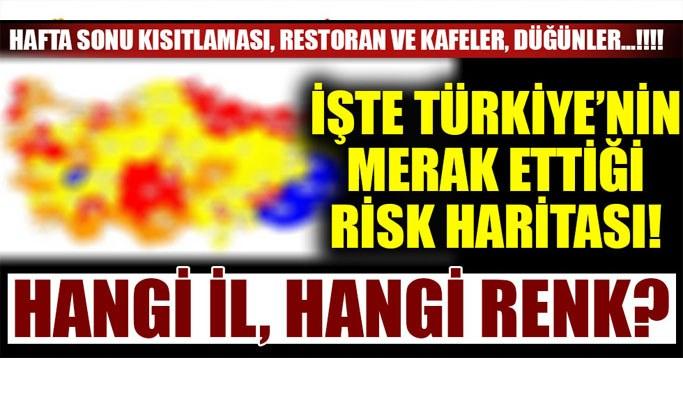 İşte Türkiye'nin risk haritası! Hangi il, hangi renk? Düğünler hangi illerde serbest oldu? Cafe Restoranlar hangi illerde açıldı?