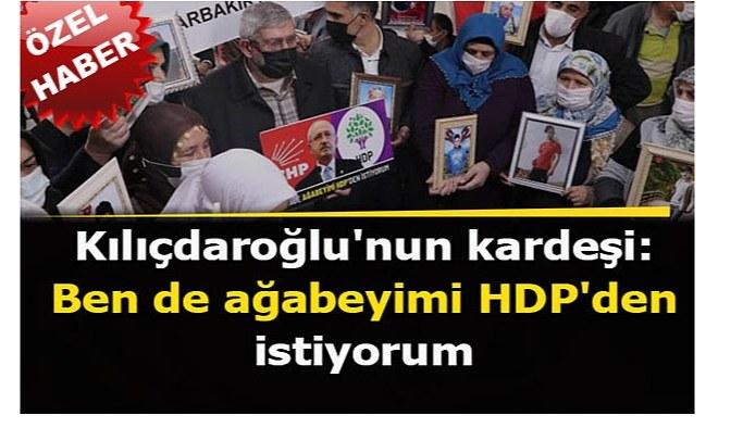 Kılıçdaroğlu'nun kardeşi, Diyarbakır'daki aileleri ziyaret etti: Ben de ağabeyimi HDP'den istiyorum