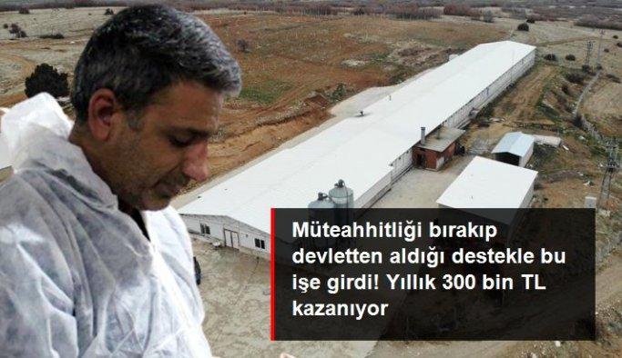 Müteahhitliği bırakıp devlet desteğiyle çiftlik kurdu, yılda 300 bin TL kazanıyor