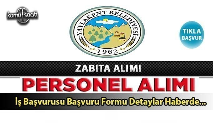 Yaylakent Belediyesi zabıta memuru alım ilanı Zabıta alımı başvurusu ve başvuru formu 2021