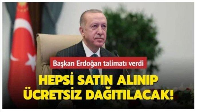 Başkan Erdoğan talimatı verdi: Hepsi alınacak!