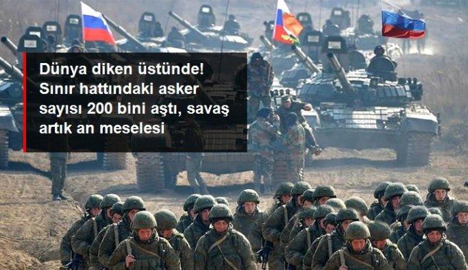 Dünya diken üstünde! Rusya ve Ukrayna'nın sevkiyat yaptığı sınır hattındaki askerlerin sayısı 200 bini aştı