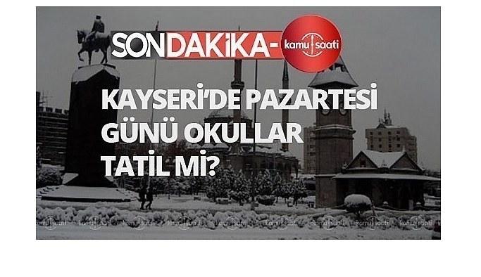 kayseri valiliği, Kayseri'de yarın okullar tatil mi? 12 Nisan pazartesi Kayseri'de okullar tatil oldu mu?