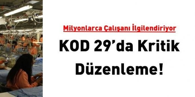Milyonlarca çalışanı ilgilendiren 'KOD-29'da yeni düzenleme!