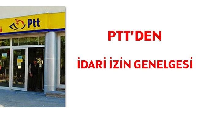 PTT'den idari izin genelgesi 2021