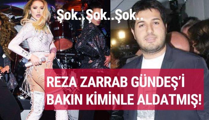 Reza Zarrab, Ebru Gündeş'i Hadise ile aldattı iddiası dostluğu bitirecek mi