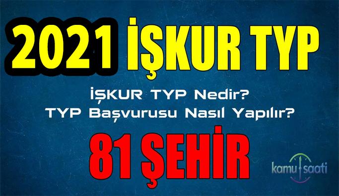 Typ nedir, işkur typ başvuru nasıl yapılır? | 2021 TYP başvuru ekranı