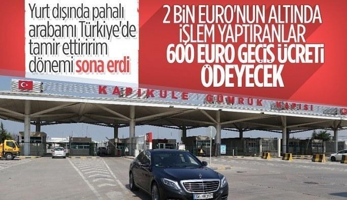 Yurt dışından bakım ve tamire gelen otomobillere geçiş ücreti