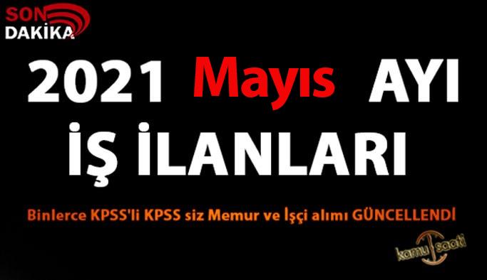 2021 Mayıs Ayı Personel Alımı ve İş İlanları! Binlerce KPSS'li KPSS siz Memur ve İşçi alımı GÜNCELLENDİ