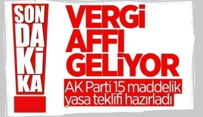 AK Parti'den yeni torba yasa teklifi Vergi Affı Yolda