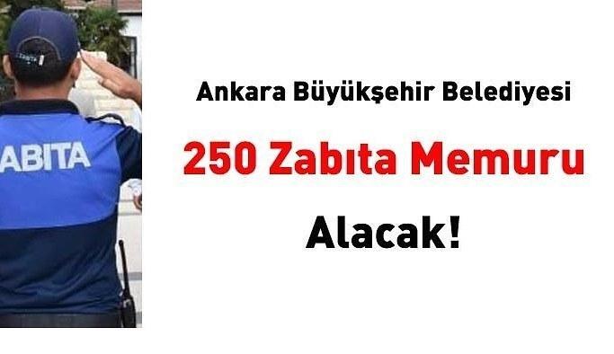 Ankara Büyükşehir Belediyesi 250 zabıta memuru alımı 2021 Başvuru formu ve güncel iş ilanları
