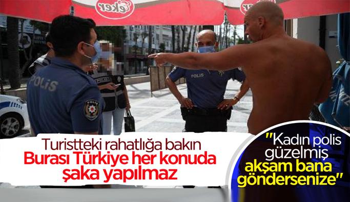 Antalya'da turistten kadın polise ahlaksız teklif
