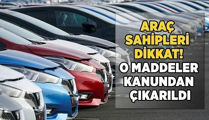 Araç sahipleri dikkat! Kanun teklifinden çıkarıldı...