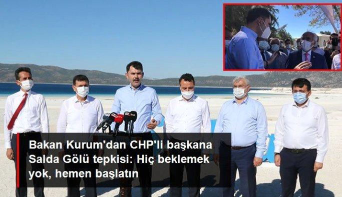 Bakan Kurum'dan CHP'li başkana Salda Gölü tepkisi: Hiç beklemek yok, hemen başlatın