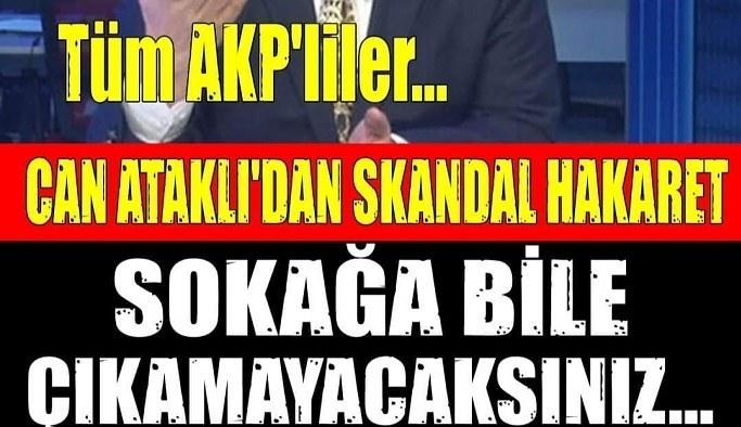 CHP'li muhalif yandaş Can Ataklı dan skandal sözler