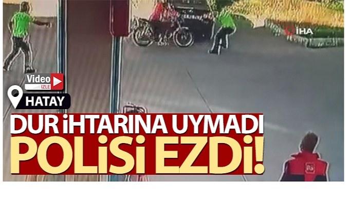 """Hatay'ın Samandağ ilçesinde """"dur"""" ihtarına uymayan motosiklet sürücüsü polisi ezdi"""