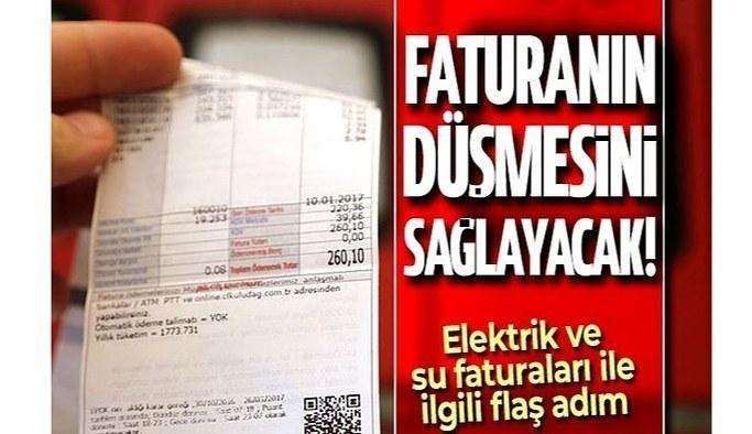 Elektrik ve su faturaları ile ilgili flaş adım! Düşük fatura gelmesini sağlayacak!