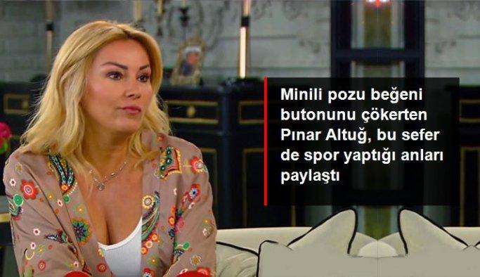 Minili pozu beğeni butonunu çökerten Pınar Altuğ, bu sefer de spor yaptığı anları paylaştı