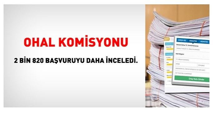 OHAL Komisyonu 2 bin 820 başvuruyu daha inceledi.
