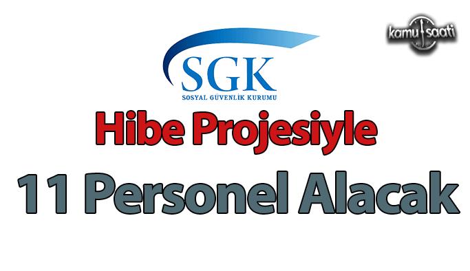 SGK, hibe projesiyle 11 personel alacak