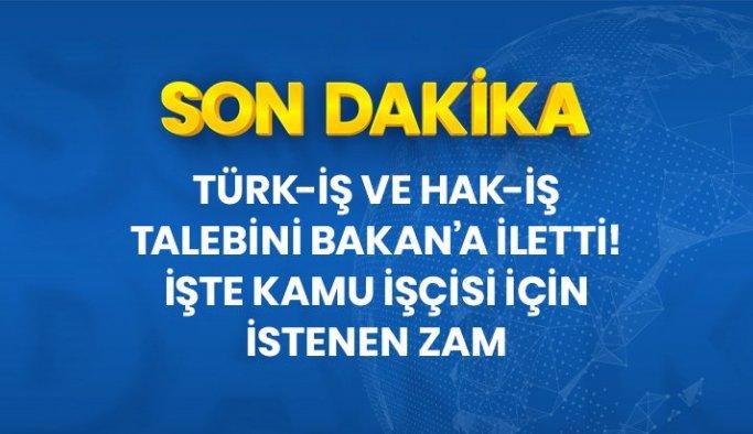 Son dakika! Türk-iş ve Hak-iş kamu işçisinin en düşük brüt ücretinin 4 bin 800 TL'ye yükseltilmesini talep etti