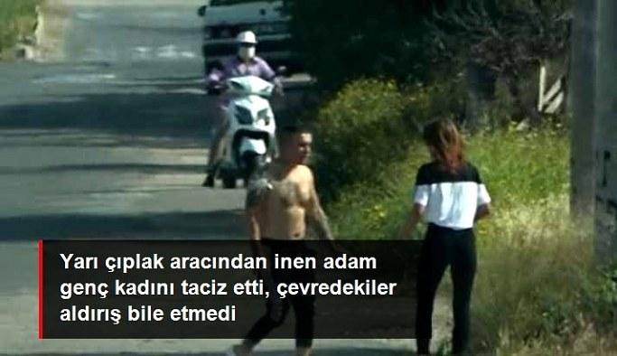 Yarı çıplak halde aracından inip, sokaktaki kadının üzerine yürüdü