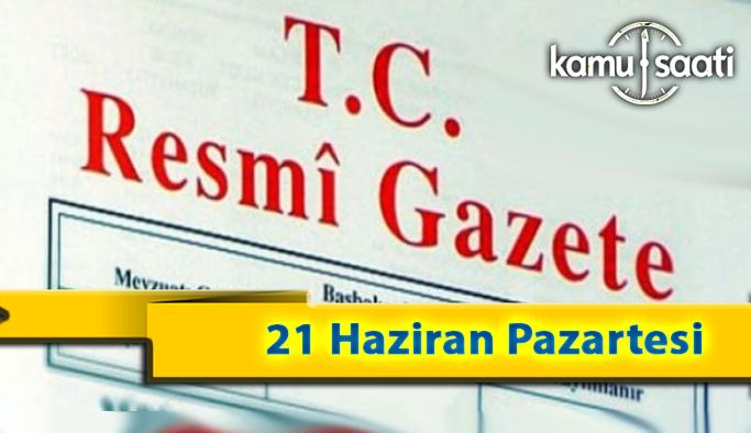 21 Haziran Pazartesi 2021 Resmi Gazete Kararları