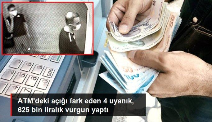 ATM'deki açığı fark eden 4 uyanık, 625 bin liralık vurgun yaptı
