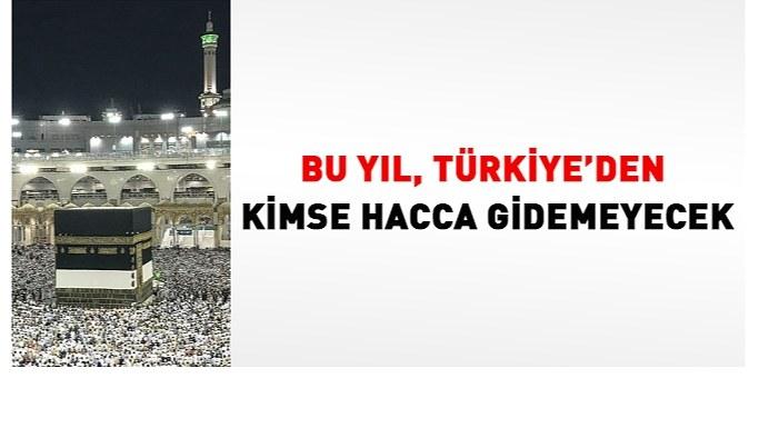 Bu yıl, Türkiye'den kimse hacca gidemeyecek