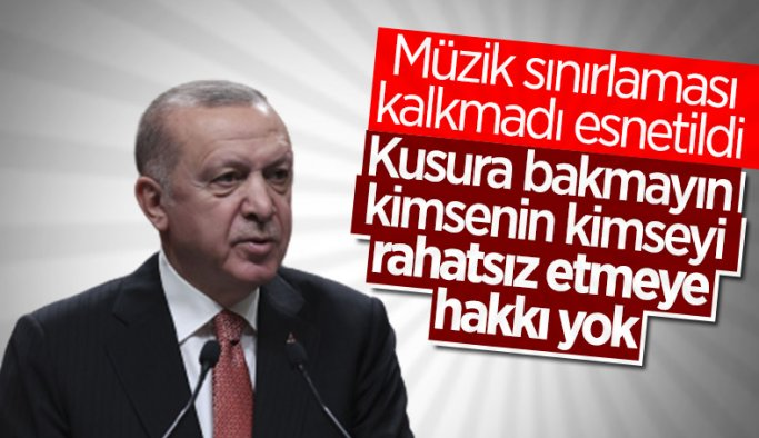 Cumhurbaşkanı Erdoğan: Müzik kısıtlamalarını 24.00'e çekiyoruz