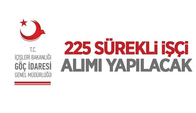 İçişleri Bakanlığı Göç İdaresi Genel Müdürlüğü 225 sürekli işçi kadrosuna Temizlik Görevlisi alıyor