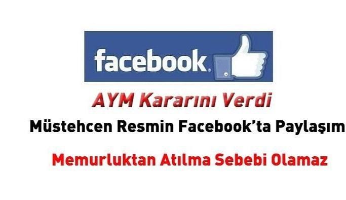 Müstehcen resminin Facebook'ta paylaşımı memurluktan atılma sebebi olamaz!