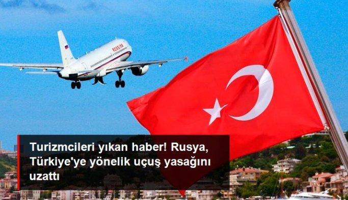 Son Dakika: Rusya, Türkiye'ye uçuş yasağını 21 Haziran'a kadar uzattı