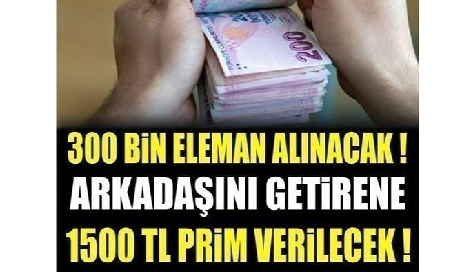 300 bin eleman alınacak! Arkadaşını getirene 1.500 lira prim…