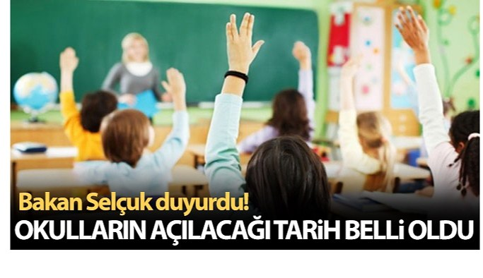 Bakan Selçuk duyurdu! Okulların açılacağı tarih belli oldu