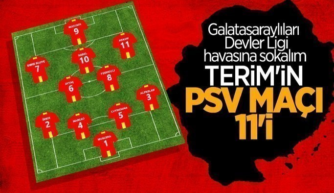 Fatih Terim'in PSV maçı muhtemel 11'i