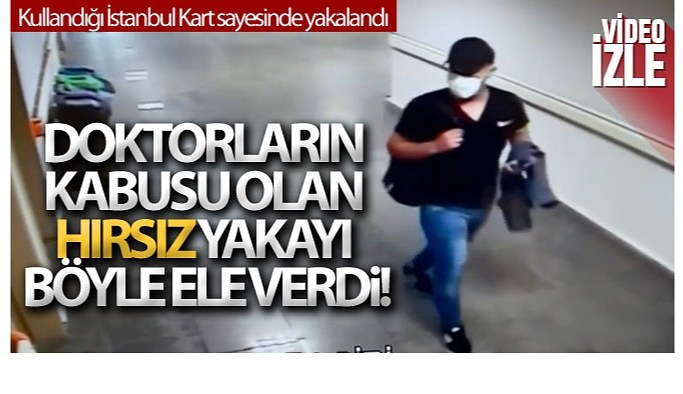 İstanbul'da doktorların kabusu olan hırsız 14'üncü işinde yakalandı
