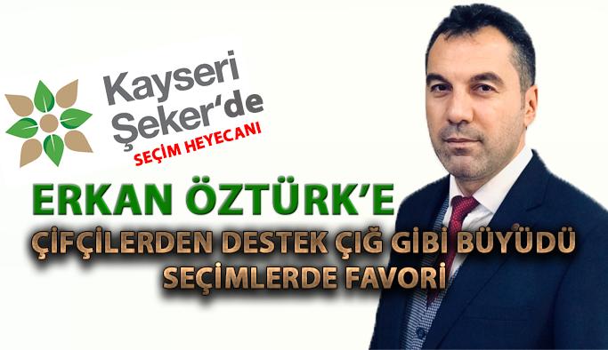 Kayseri Şeker Kooperatifine üye çiftçilerin Başkan adayı Erkan Öztürk'e destekleri çığ gibi büyüyor