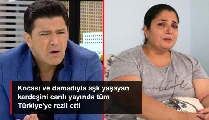 Kocası ve damadıyla aşk yaşayan kardeşini canlı yayında tüm Türkiye'ye rezil etti