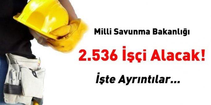 Milli Savunma Bakanlığı 2 bin 536 işçi alacak
