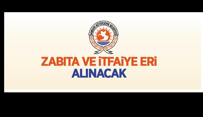 Samsun Büyükşehir Belediyesi Personel alımı 2021 Belediye zabıta ve itfaiye eri alımı yapacak