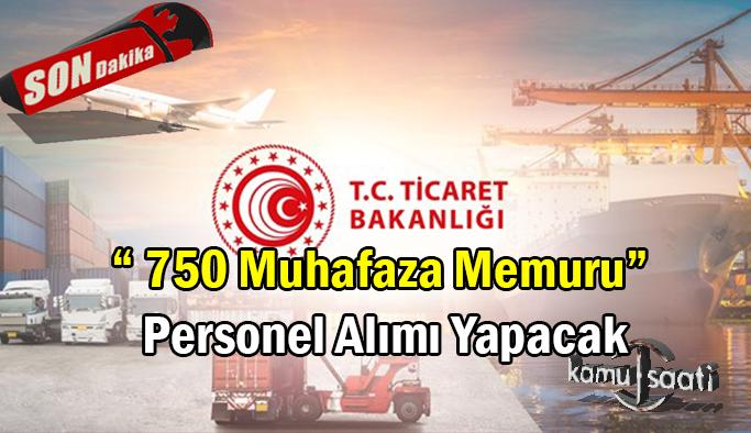 Ticaret Bakanlığı sözleşmeli 750 muhafaza memuru alacak