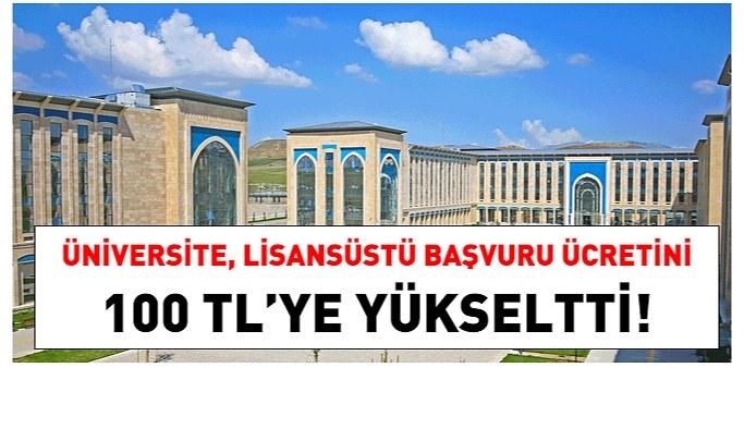 Üniversite, lisansüstü başvuru ücretini 100 TL'ye yükseltti!