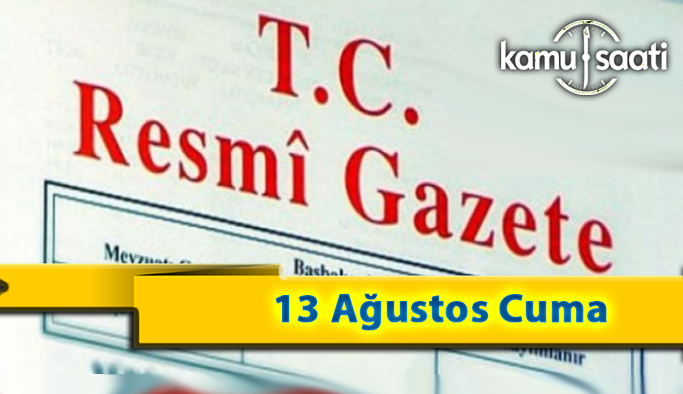 13 Ağustos Cuma 2021 Resmi Gazete Kararları