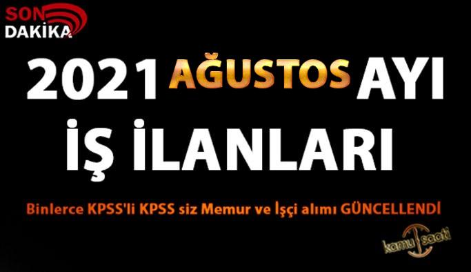 2021 Ağustos Ayı Personel Alımı ve İş İlanları! Binlerce KPSS'li KPSS siz Memur ve İşçi alımı GÜNCELLENDİ