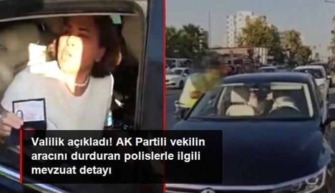 AK Partili Yılmaz'ın aracını durduran polislerle ilgili Mersin Valiliği'nden açıklama: Memurlar mevzuatın dışına çıktı